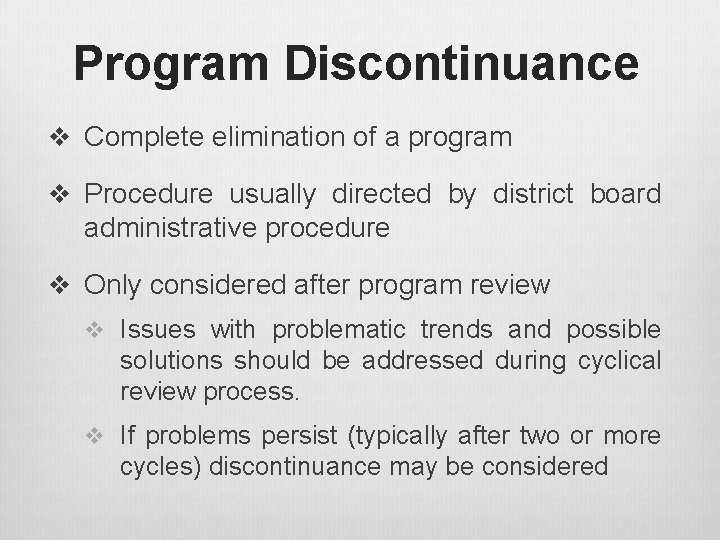 Program Discontinuance v Complete elimination of a program v Procedure usually directed by district