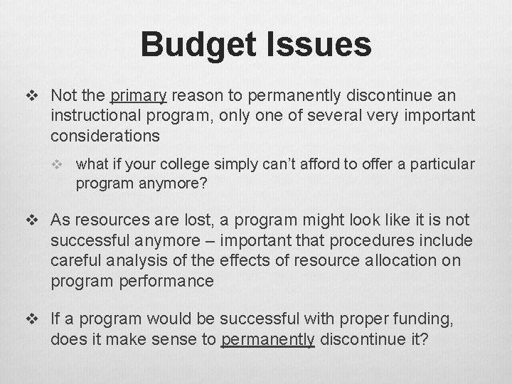 Budget Issues v Not the primary reason to permanently discontinue an instructional program, only