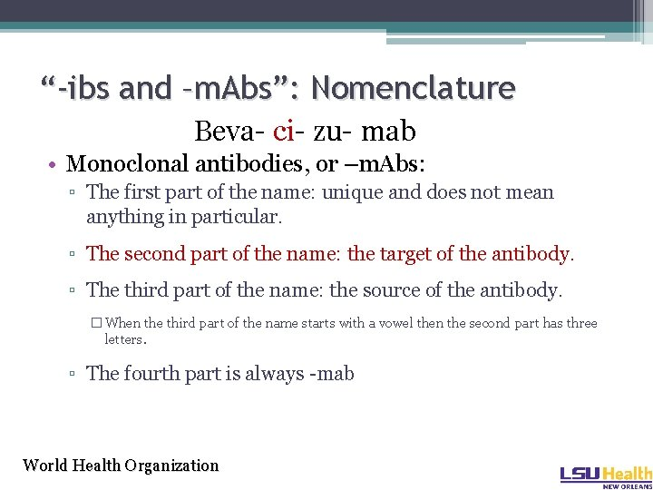 """-ibs and –m. Abs"": Nomenclature Beva- ci- zu- mab • Monoclonal antibodies, or –m."