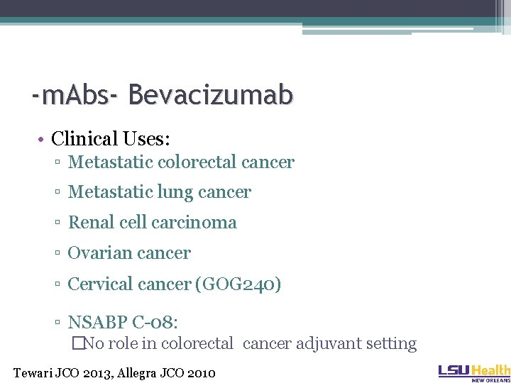 -m. Abs- Bevacizumab • Clinical Uses: ▫ Metastatic colorectal cancer ▫ Metastatic lung cancer
