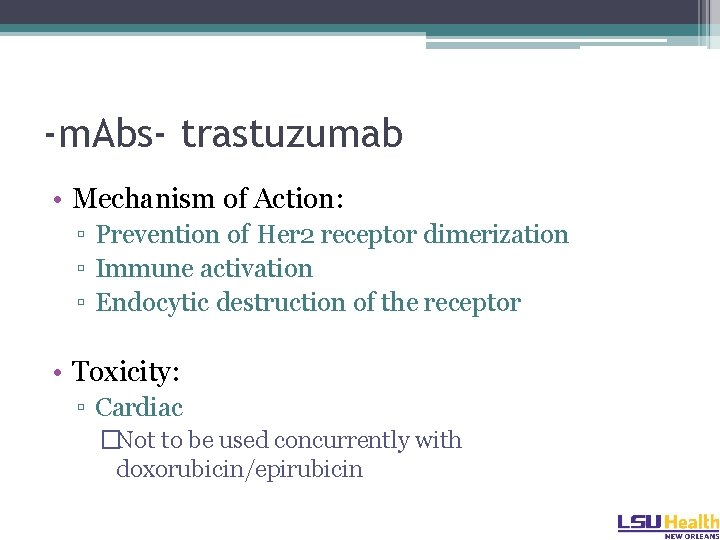 -m. Abs- trastuzumab • Mechanism of Action: ▫ Prevention of Her 2 receptor dimerization