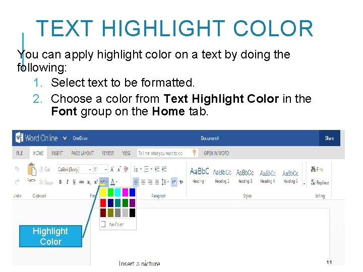 TEXT HIGHLIGHT COLOR You can apply highlight color on a text by doing the