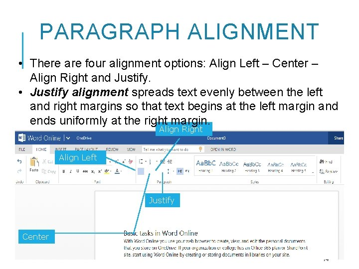 PARAGRAPH ALIGNMENT • There are four alignment options: Align Left – Center – Align