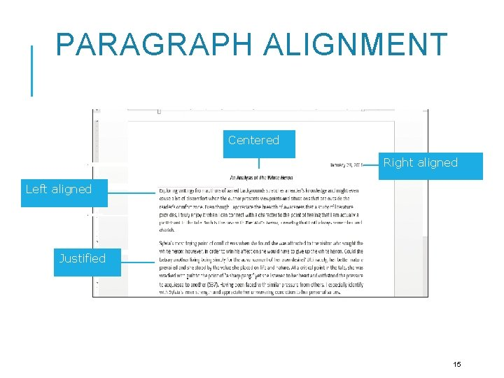 PARAGRAPH ALIGNMENT Centered Right aligned Left aligned Justified 15