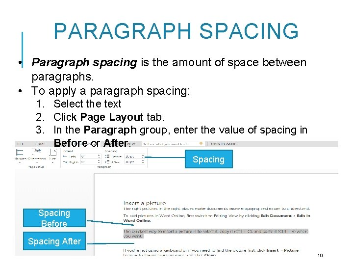 PARAGRAPH SPACING • Paragraph spacing is the amount of space between paragraphs. • To