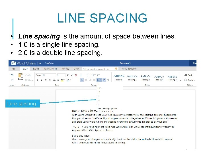 LINE SPACING • Line spacing is the amount of space between lines. • 1.