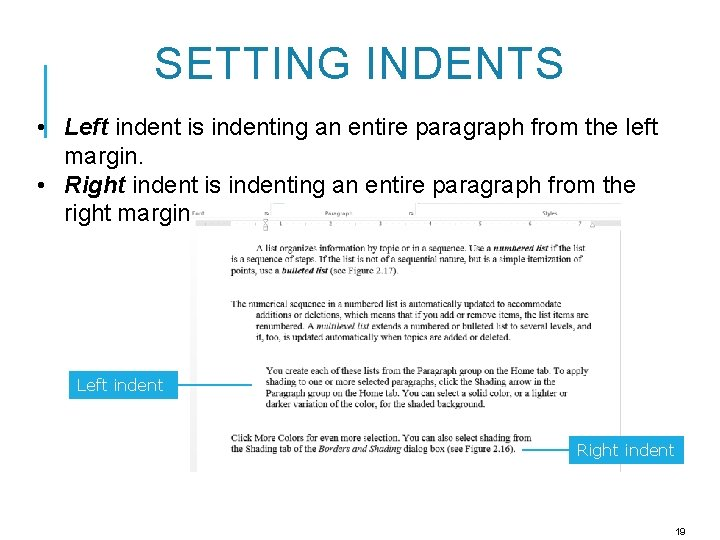SETTING INDENTS • Left indent is indenting an entire paragraph from the left margin.
