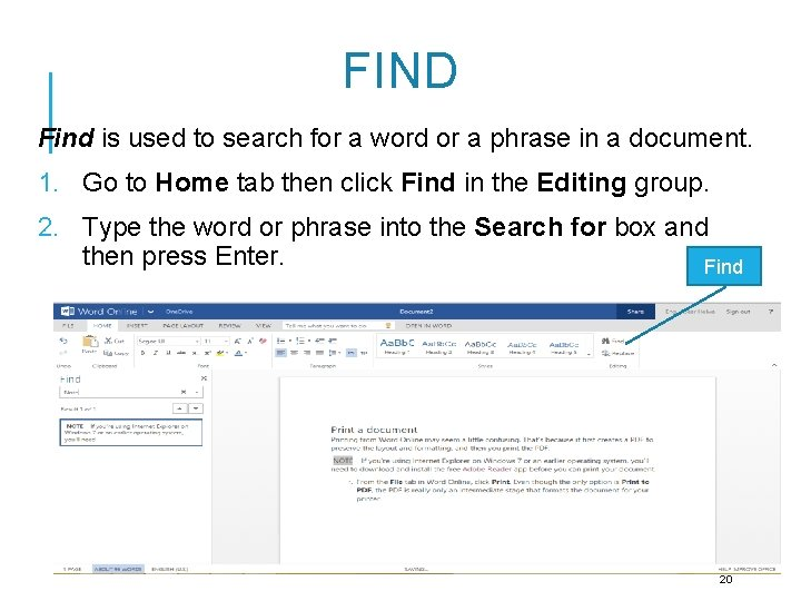 FIND Find is used to search for a word or a phrase in a