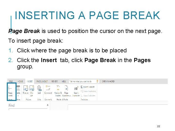 INSERTING A PAGE BREAK Page Break is used to position the cursor on the