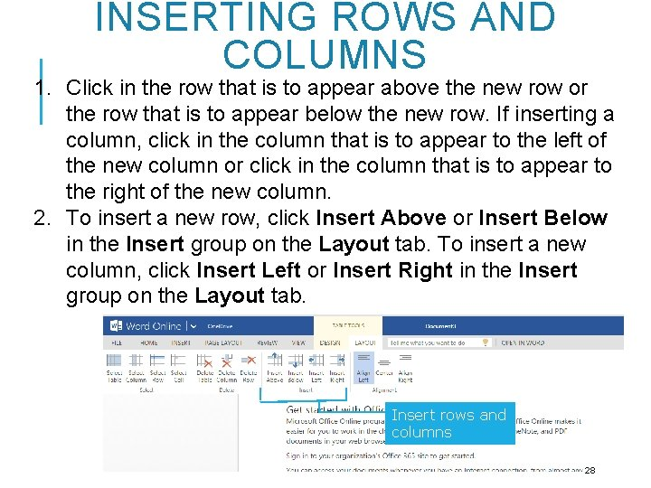 INSERTING ROWS AND COLUMNS 1. Click in the row that is to appear above