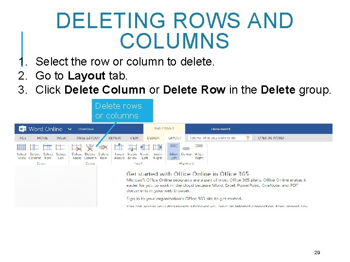 DELETING ROWS AND COLUMNS 1. Select the row or column to delete. 2. Go