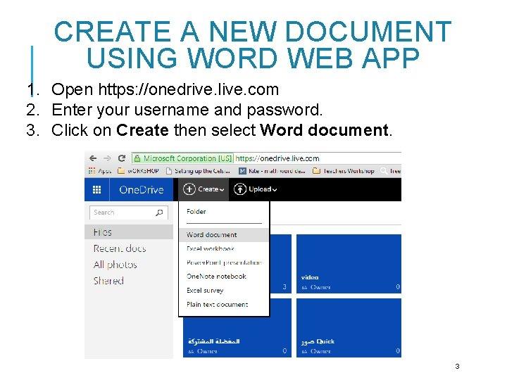 CREATE A NEW DOCUMENT USING WORD WEB APP 1. Open https: //onedrive. live. com