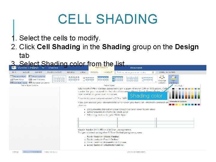 CELL SHADING 1. Select the cells to modify. 2. Click Cell Shading in the