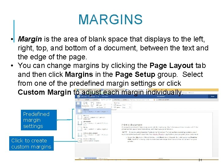 MARGINS • Margin is the area of blank space that displays to the left,