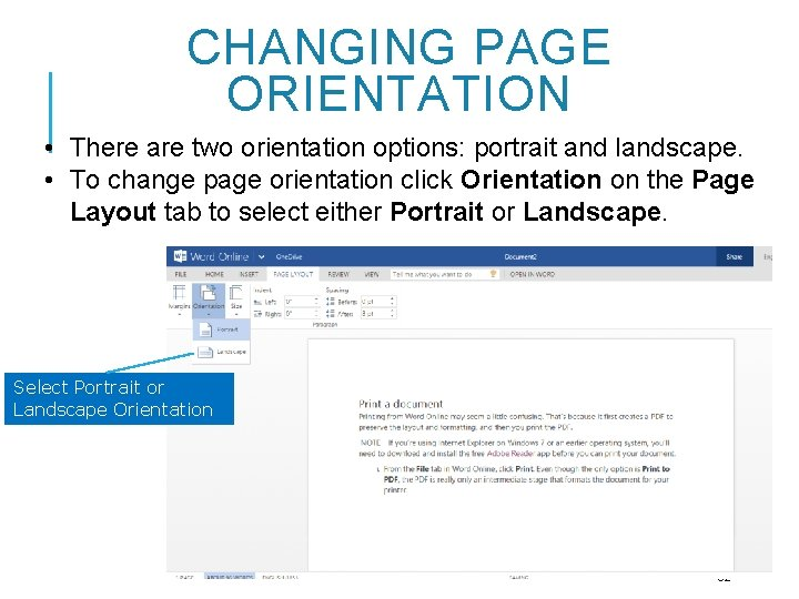 CHANGING PAGE ORIENTATION • There are two orientation options: portrait and landscape. • To