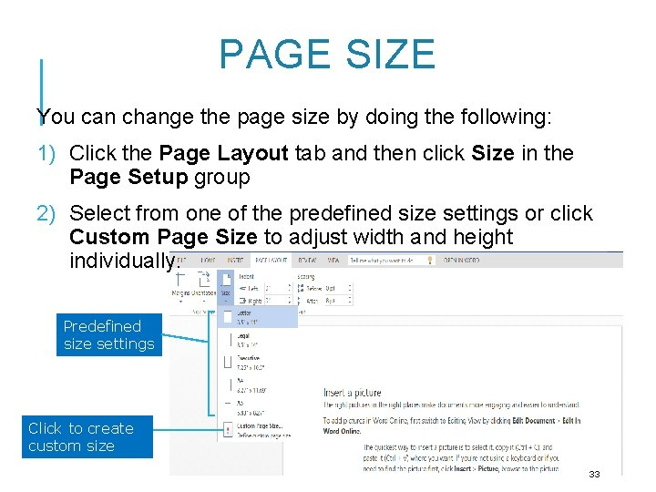 PAGE SIZE You can change the page size by doing the following: 1) Click