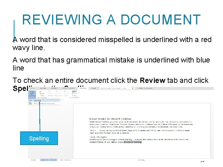 REVIEWING A DOCUMENT A word that is considered misspelled is underlined with a red