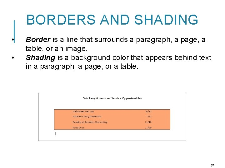 BORDERS AND SHADING • • Border is a line that surrounds a paragraph, a