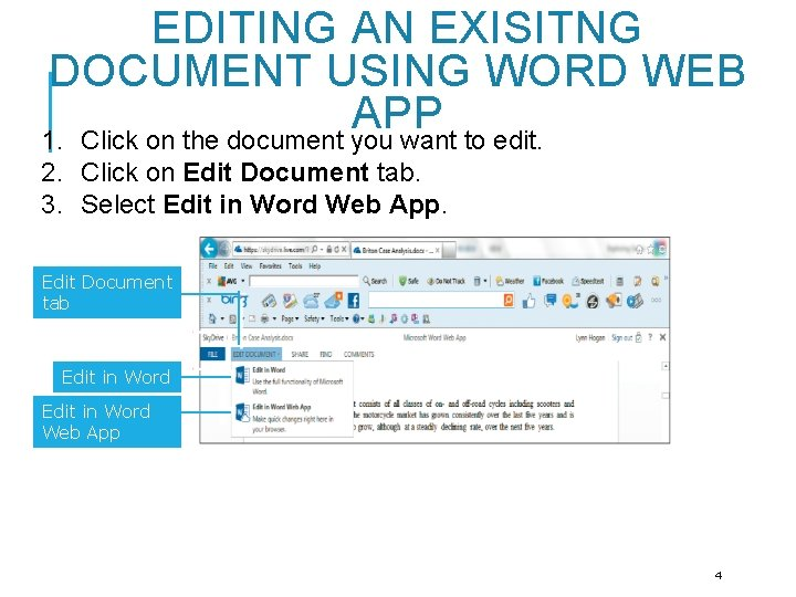 EDITING AN EXISITNG DOCUMENT USING WORD WEB APP 1. Click on the document you