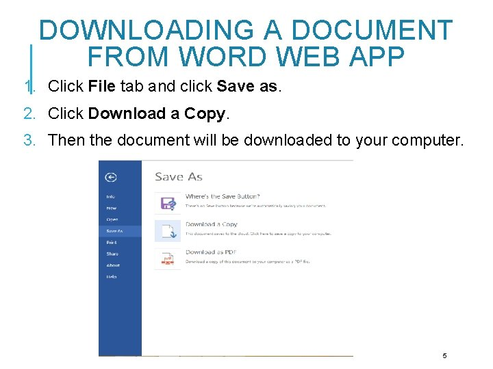 DOWNLOADING A DOCUMENT FROM WORD WEB APP 1. Click File tab and click Save