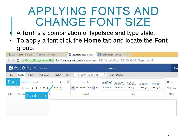 APPLYING FONTS AND CHANGE FONT SIZE • A font is a combination of typeface