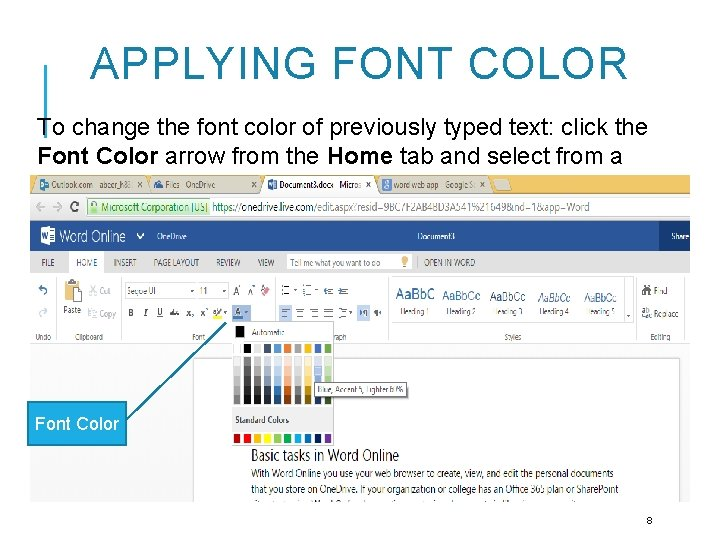 APPLYING FONT COLOR To change the font color of previously typed text: click the