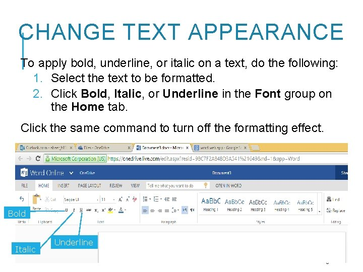 CHANGE TEXT APPEARANCE To apply bold, underline, or italic on a text, do the