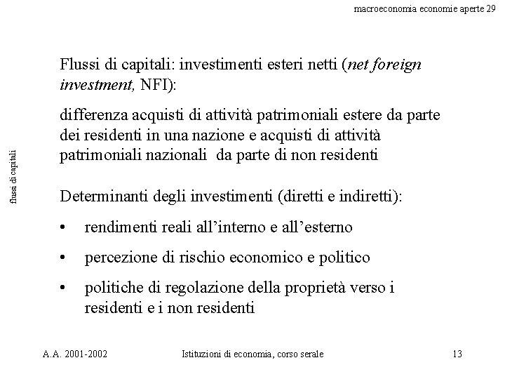 macroeconomia economie aperte 29 flussi di capitali Flussi di capitali: investimenti esteri netti (net