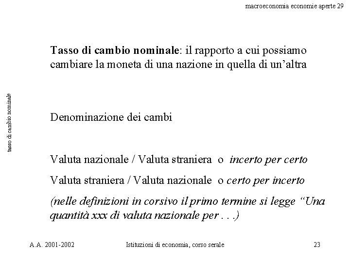 macroeconomia economie aperte 29 tasso di cambio nominale Tasso di cambio nominale: il rapporto