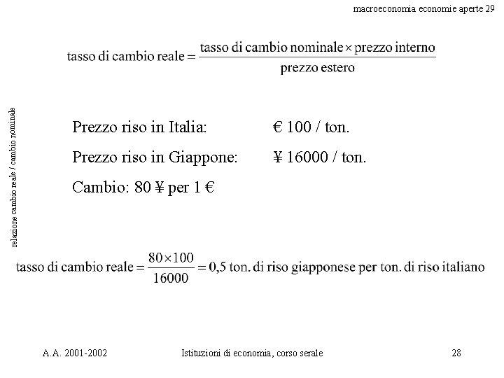 relazione cambio reale / cambio nominale macroeconomia economie aperte 29 Prezzo riso in Italia: