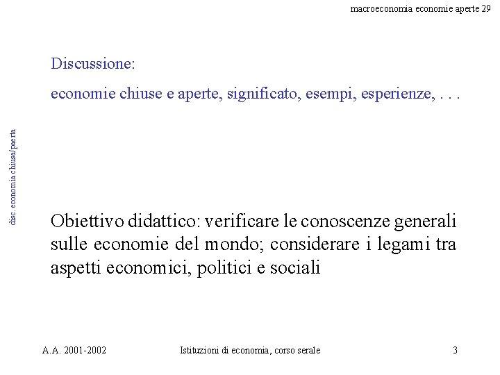 macroeconomia economie aperte 29 Discussione: disc. economia chiusa/paerta economie chiuse e aperte, significato, esempi,