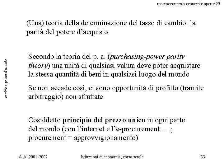macroeconomia economie aperte 29 cambio e potere d'acuisto (Una) teoria della determinazione del tasso