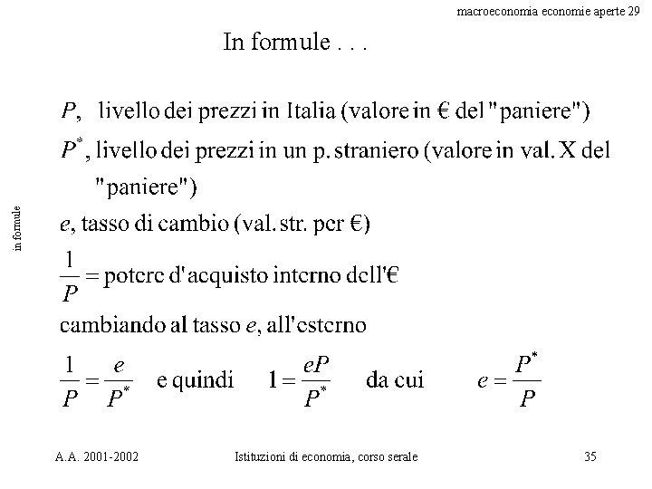 macroeconomia economie aperte 29 in formule In formule. . . A. A. 2001 -2002