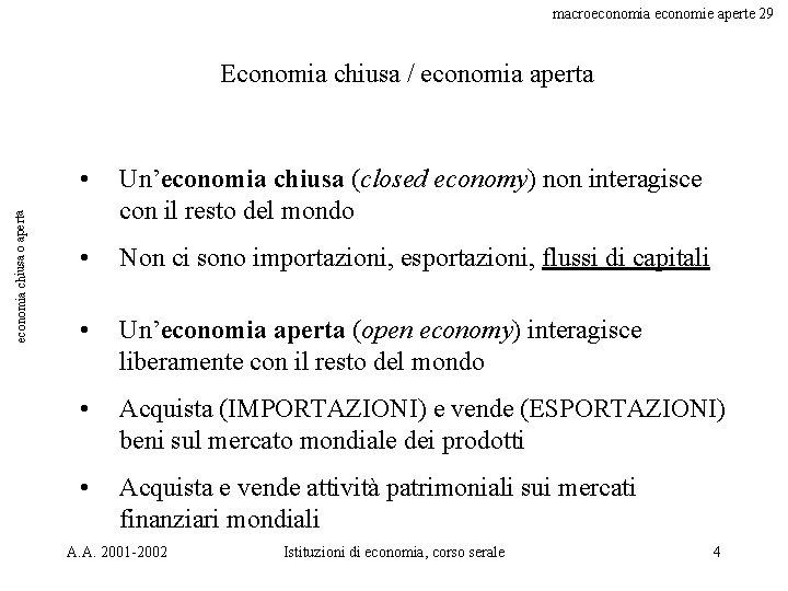 macroeconomia economie aperte 29 economia chiusa o aperta Economia chiusa / economia aperta •