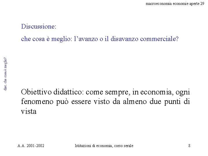 macroeconomia economie aperte 29 Discussione: disc. che cosa è meglio? che cosa è meglio: