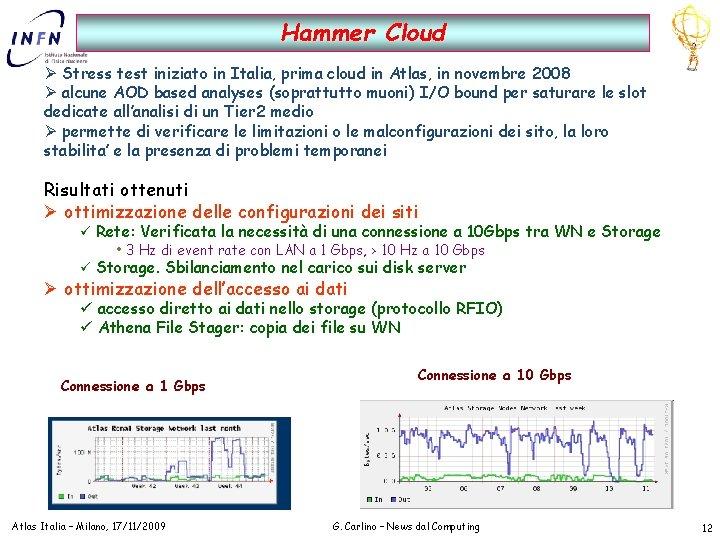 Hammer Cloud Ø Stress test iniziato in Italia, prima cloud in Atlas, in novembre
