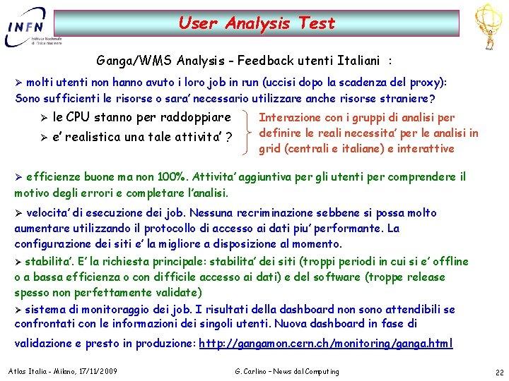 User Analysis Test Ganga/WMS Analysis - Feedback utenti Italiani : Ø molti utenti non