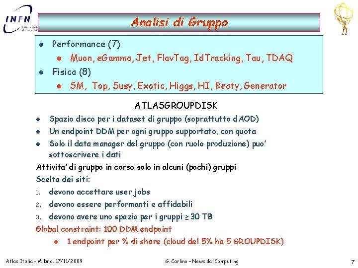 Analisi di Gruppo l Performance (7) l l Muon, e. Gamma, Jet, Flav. Tag,