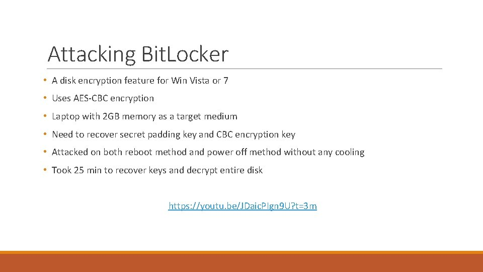 Attacking Bit. Locker • A disk encryption feature for Win Vista or 7 •