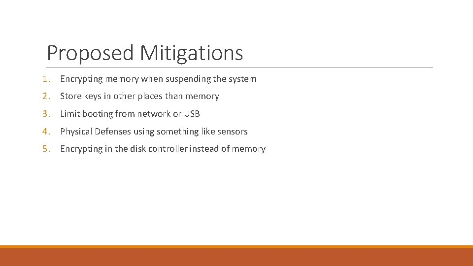 Proposed Mitigations 1. Encrypting memory when suspending the system 2. Store keys in other