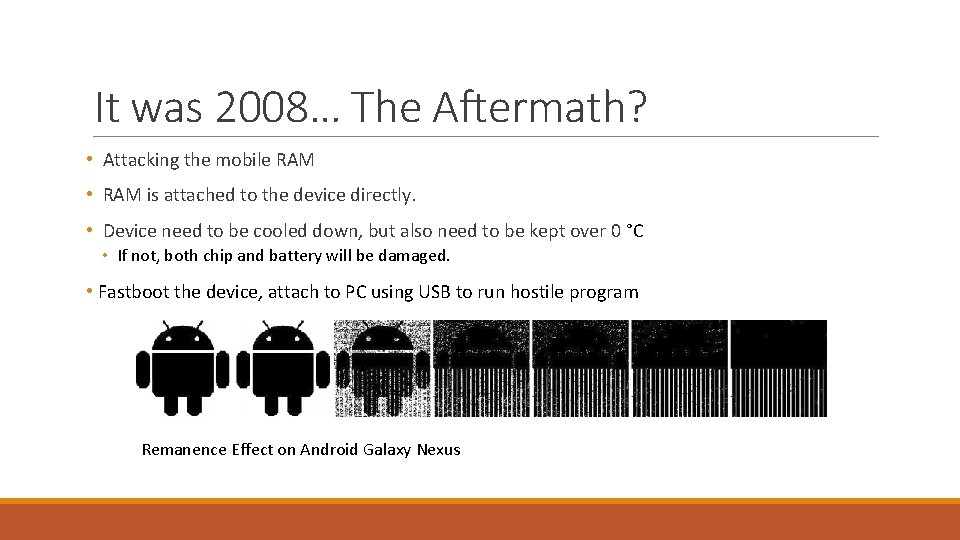 It was 2008… The Aftermath? • Attacking the mobile RAM • RAM is attached