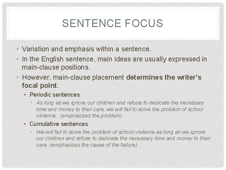 SENTENCE FOCUS • Variation and emphasis within a sentence. • In the English sentence,