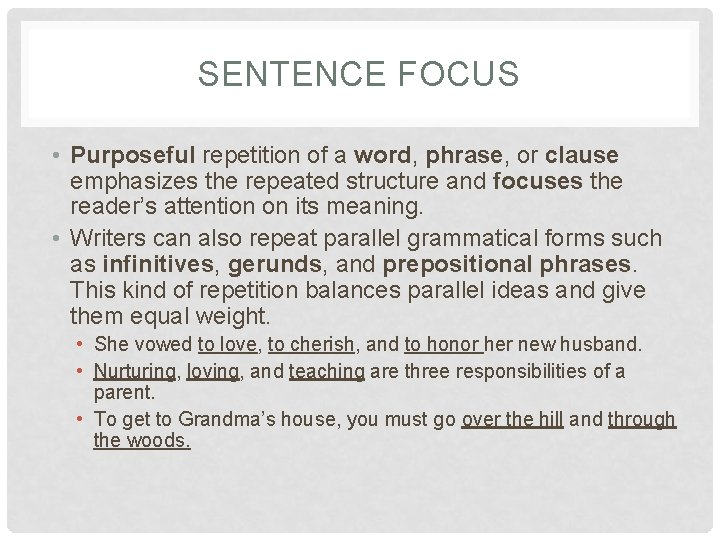 SENTENCE FOCUS • Purposeful repetition of a word, phrase, or clause emphasizes the repeated