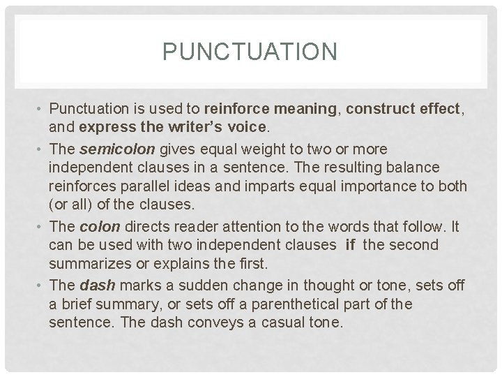 PUNCTUATION • Punctuation is used to reinforce meaning, construct effect, and express the writer's