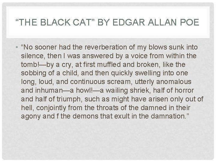 """""""THE BLACK CAT"""" BY EDGAR ALLAN POE • """"No sooner had the reverberation of"""