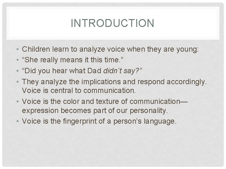 """INTRODUCTION • • Children learn to analyze voice when they are young: """"She really"""