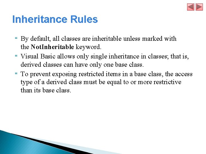 Inheritance Rules By default, all classes are inheritable unless marked with the Not. Inheritable