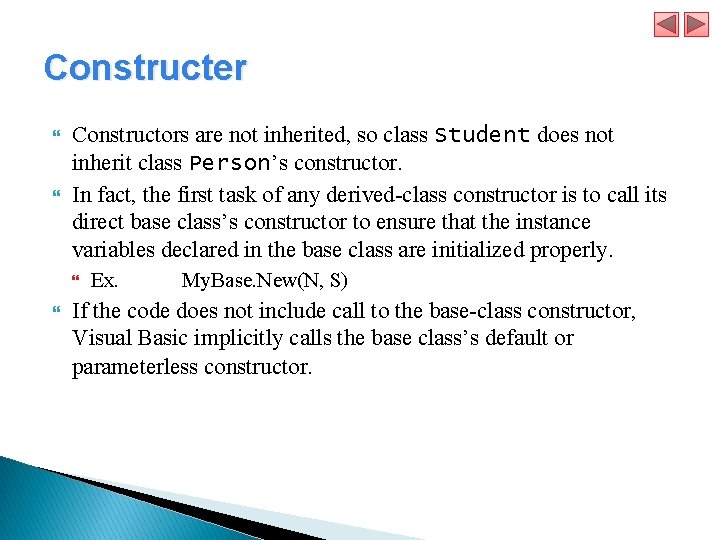Constructer Constructors are not inherited, so class Student does not inherit class Person's constructor.