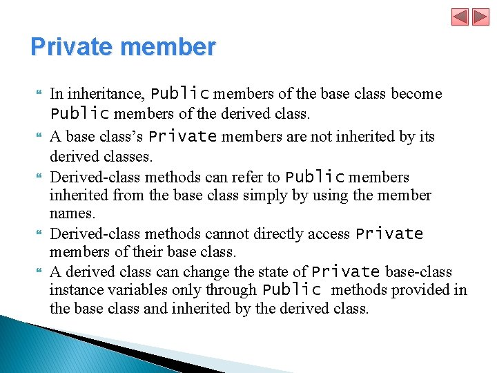 Private member In inheritance, Public members of the base class become Public members of