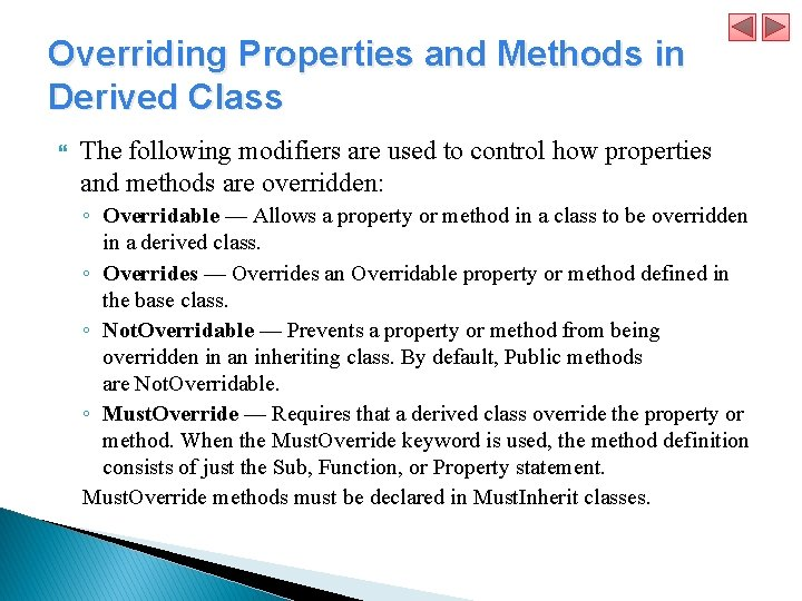 Overriding Properties and Methods in Derived Class The following modifiers are used to control